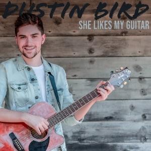 Dustin Bird's latest single She Likes My Guitar
