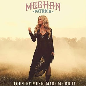 """Meghan Patrick Album Cover for """"Country Music Made Me Do It"""""""
